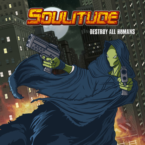 Soulitude - Destroy All Humans